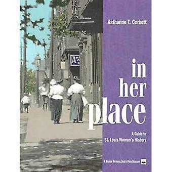 In Her Place A Guide to St. Louis Women's History