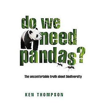 Do We Need Pandas?: The Uncomfortable Truth about Biodiversity