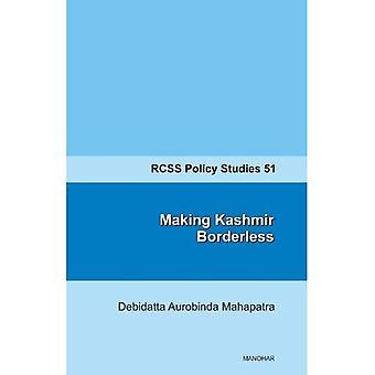Making Kashmir Borderless (Rcss Policy Studies 51)