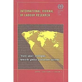 Trade Union Strategies towards Global Production Systems: International Journal of Labour Research Issue 1