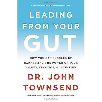 Menant de votre intestin: comment vous pouvez réussir en exploitant la puissance de vos valeurs, sentiments et Intuition