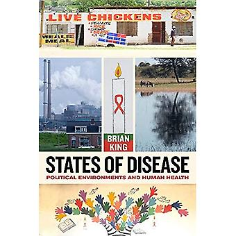States of Disease: Political Environments and Human Health