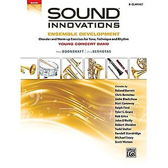 Sound Innovations for Concert Band -- Ensemble Development for Young Concert Band: Chorales and Warm-Up Exercises for Tone,� Technique, and Rhythm (Clarinet) (Sound Innovations for Concert Band: Ensemble Development)