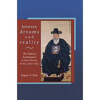 Between Dreams and Reality - The Military Examination in Late Choson K