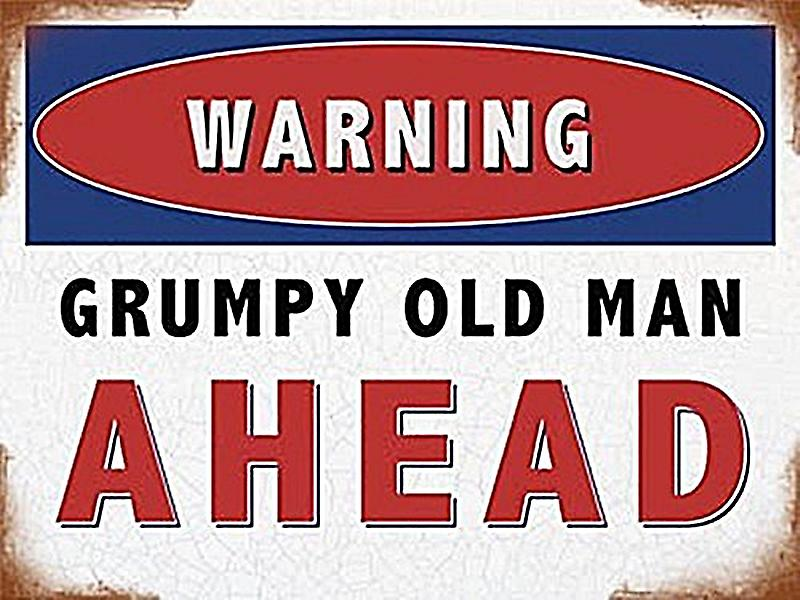 Warning Grumpy Old Man Ahead funny metal sign  (og 2015)