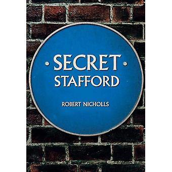 Secret Stafford by Secret Stafford - 9781445675824 Book