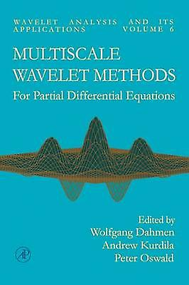 Multiscale Wavelet Methods for Partial Differential Equations by DahHommes & Kurdila & Oswald