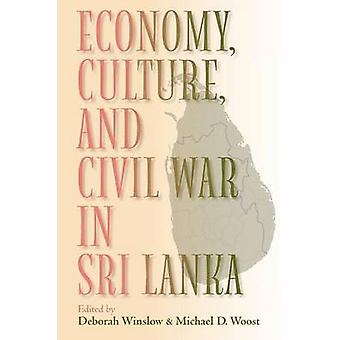 Economy Culture and Civil War in Sri Lanka by Winslow & Deborah