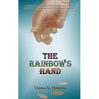 The Rainbows Hand by Robinson & Thomas G.