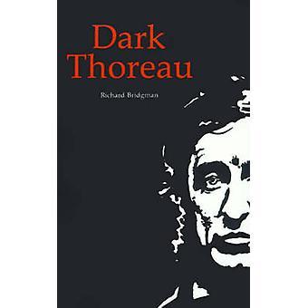 Dark Thoreau by Bridgman & Richard