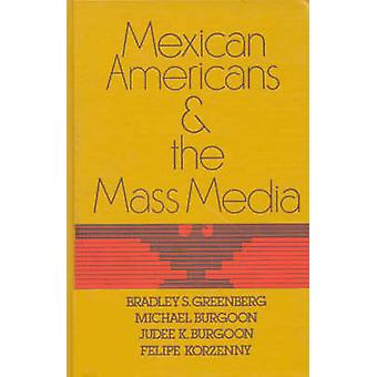 Mexican Americans and the Mass Media by Greenberg & Bradley S.