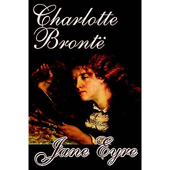 Jane Eyre by Charlotte Bronte Juvenile Fiction Classics by Bronte & Charlotte