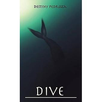 Dive by Pedroza & Destiny