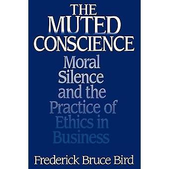 Dempet samvittighet moralske stillheten og praktisering av etikk i næringslivet av fuglen & Frederick B.