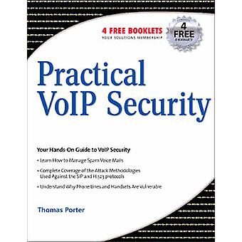 Practical VoIP Security by Porter & Thomas Cissp
