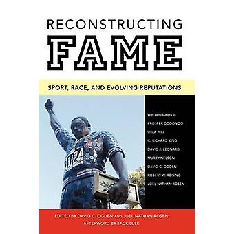 Reconstructing Fame Sport Race and Evolving Reputations by Ogden & David C.