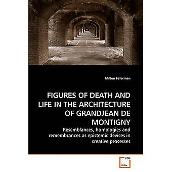 FIGURES OF DEATH AND LIFE IN THE ARCHITECTURE OF GRANDJEAN DE MONTIGNY by Feferman & Milton