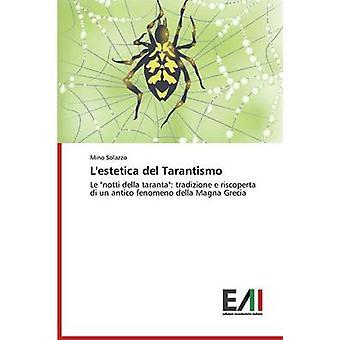 Lestetica del Tarantismo by Solazzo Mino