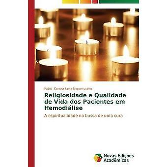 Religiosidade e Qualidade de Vida dos Pacientes em Hemodilise by Correia Lima Nepomuceno Fabio