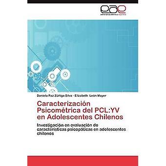 Caracterizacion Psicometrica del Pcl Yv nl Adolescentes Chilenos door Z. Iga Silva & Daniela Paz