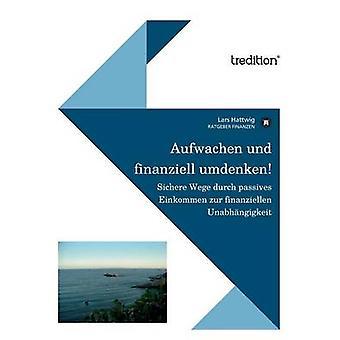 Aufwachen und finanziell umdenken by Hattwig & Lars