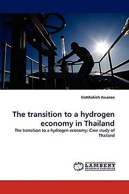 The transition to a hydrogen economy in Thailand by Assanee & Natthakich