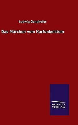 Das Mrchen vom Karfunkelstein by Ganghofer & Ludwig