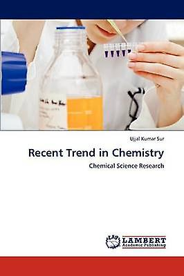 Recent Trend in Chemistry by Sur & Ujjal Kumar
