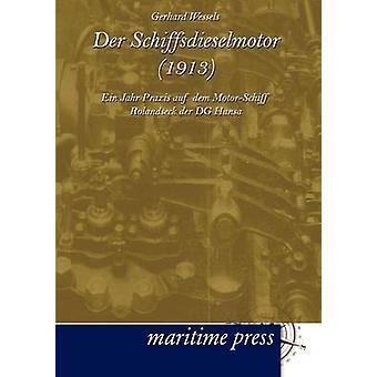 Der Schiffsdieselmotor 1913 by Wessels & Gerhard