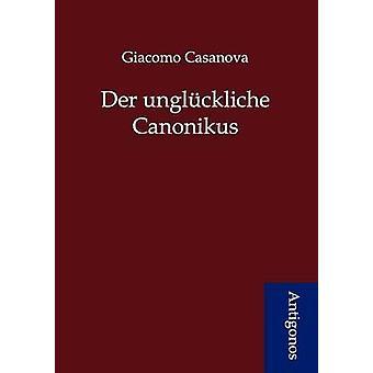 Der unglckliche Canonikus by Casanova & Giacomo