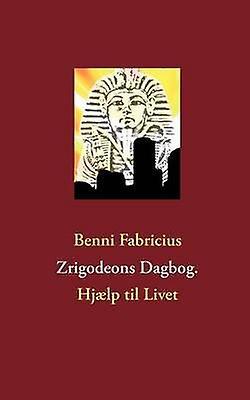 Zrigodeons Dagbog. by Fabricius & Benni