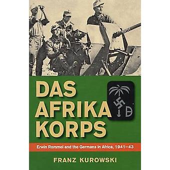 Das Afrika Korps - Erwin Rommel and the Germans in Africa - 1941-43 by