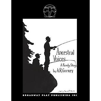 Ancestral Voices by A.R. Gurney - 9780881451719 Book