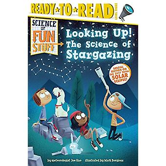 Looking Up! - The Science of Stargazing by Joe Rao - 9781481479172 Book