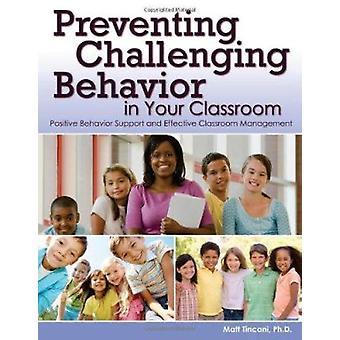 Preventing Challenging Behavior in Your Classroom - Positive Behavior
