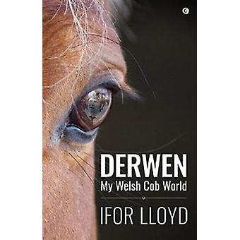 My World and the Welsh Cob by Ifor Lloyd - 9781785622359 Book