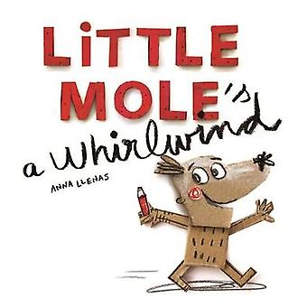 Little Mole is a Whirlwind by Anna Llenas - 9781787412316 Book