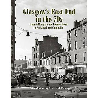 Glasgow's East End in the 70s - From Gallowgate and London Road to Par