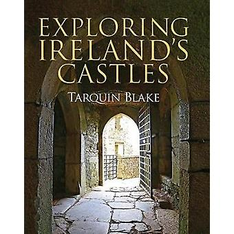 Exploring Ireland's Castles by Tarquin Blake - 9781848893269 Book