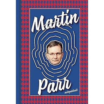 Autoportrait (Revised edition) by Martin Parr - 9781907893803 Book