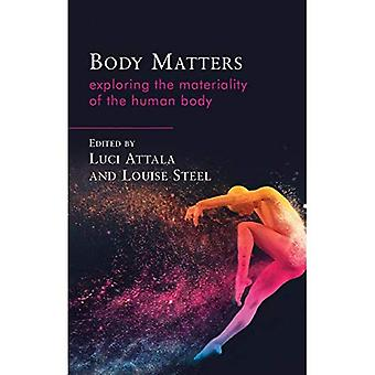 Body Matters: Exploring the� Materiality of the Human Body