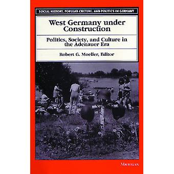 番目の建設 - 政治 - 社会と文化の下で西ドイツ