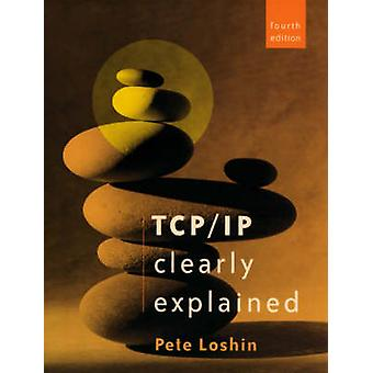 TCPIP Clearly Explained by Loshin & Pete