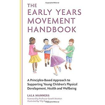 Early Years Movement Handbook: A Principles-Baseda� Approach to Supporting Young Children's Physical Development, Health and Wellbeing
