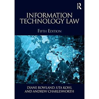 Information Technology Law by Rowland Diane Kohl Uta Charlesworth Andrew