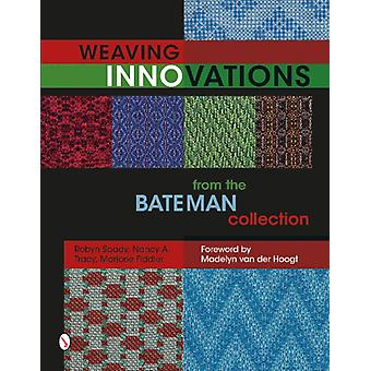 Weaving Innovations from the Bateman Collection (Hardcover) by Spady Robyn Tracy Nancy A. Fiddler Marjorie