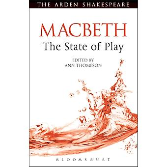 Macbeth: The State of Play (Arden Shakespeare the State of Play) (Paperback) by Thompson Ann