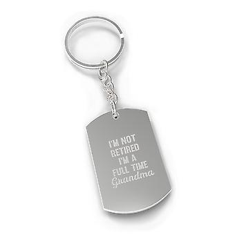 Not Retired Full Time Grandma Funny Keychain Witty Gifts For Moms