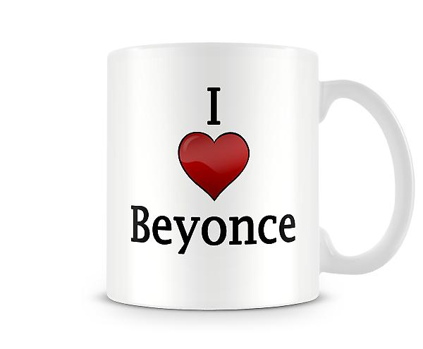 I Love Beyonce Printed Mug