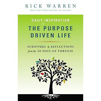 Daily Inspiration for the Purpose Driven Life - Scriptures and Reflect